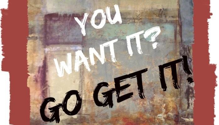 Go Get It…