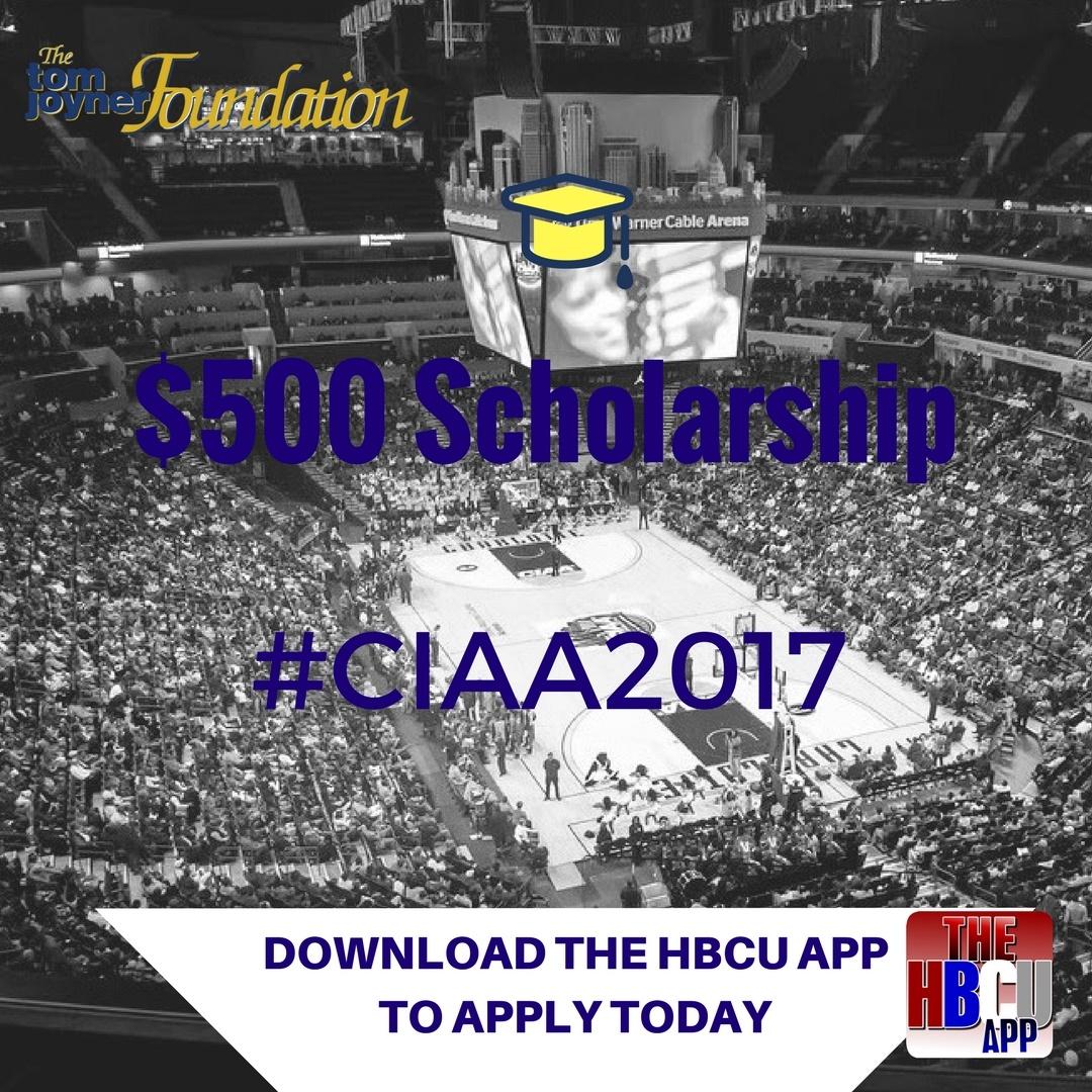 Tom Joyner Foundation And The HBCU App CIAA 2017 Scholarship APPLY TODAY