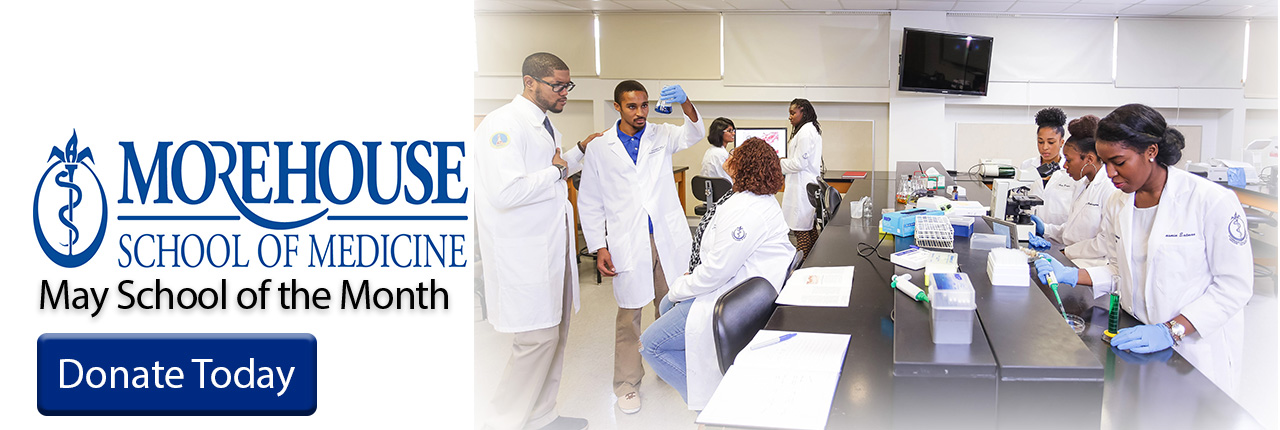 Morehouse School of Medicine is Our May School of the Month