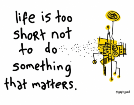 life-is-too-short-not-to-do-something-that-matters