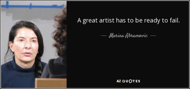 quote-a-great-artist-has-to-be-ready-to-fail-marina-abramovic-64-48-92