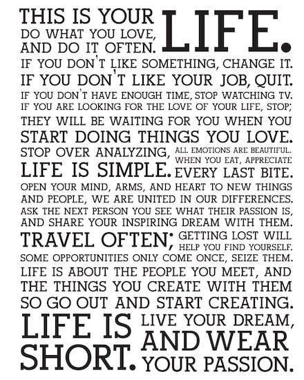 Holstee: Life is short. Live your dream, and wear your passion