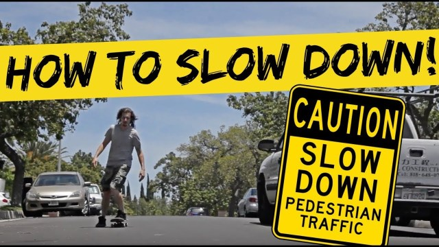 How to slow down