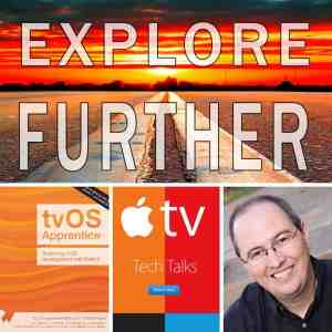 Making Apple TV Apps, Part 14: Additional Resources
