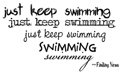 TR just keep swimming QUOTE