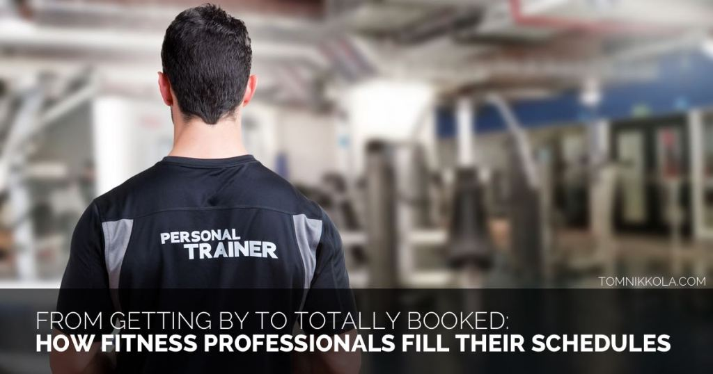 From Getting By to Totally Booked: How Fitness Professionals Fill Their Schedules