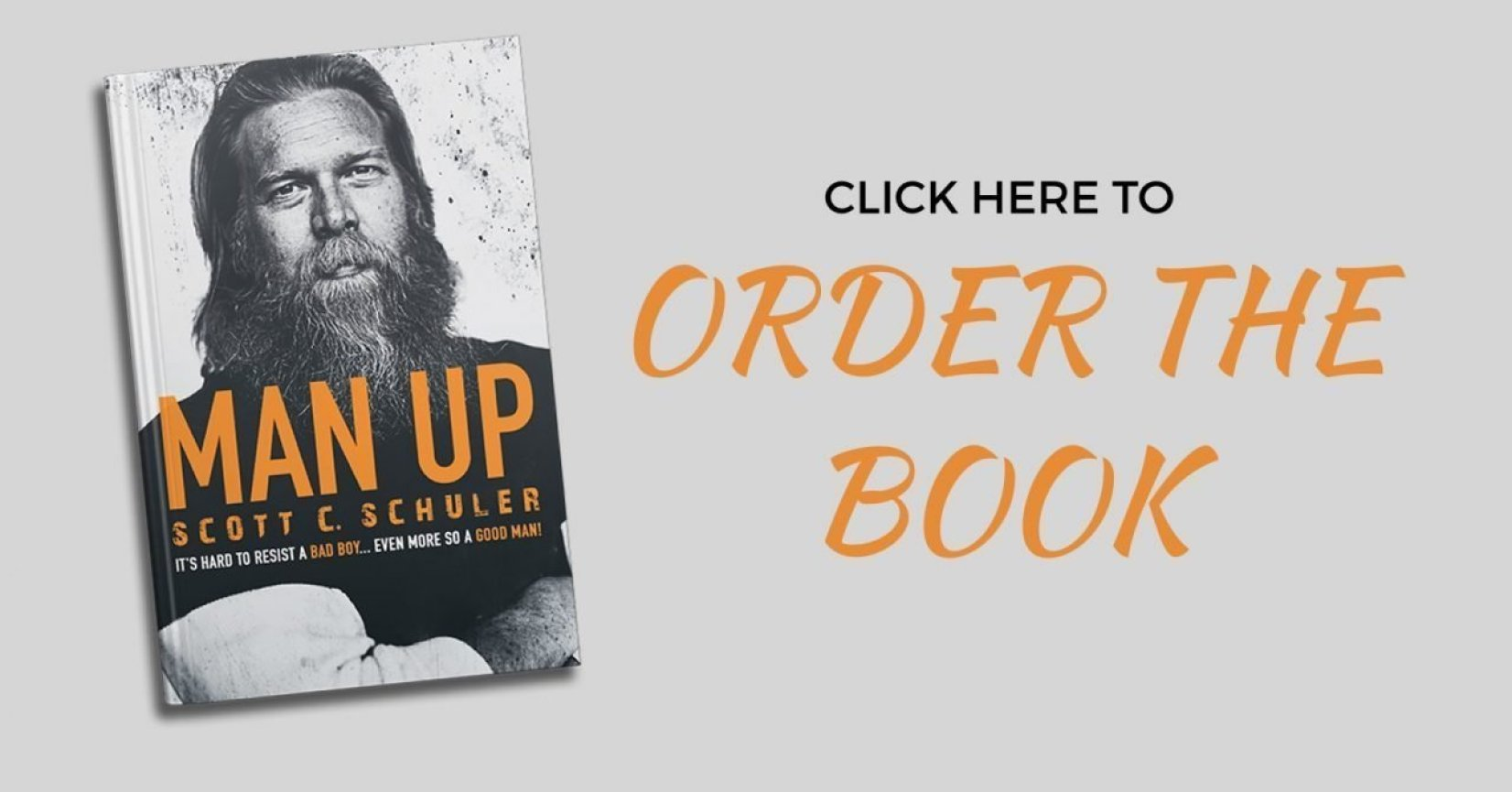 Man Up: It's Hard to Resist a Bad Boy...Even More So a Good Man! by Scott Schuler Order | Tom Nikkola