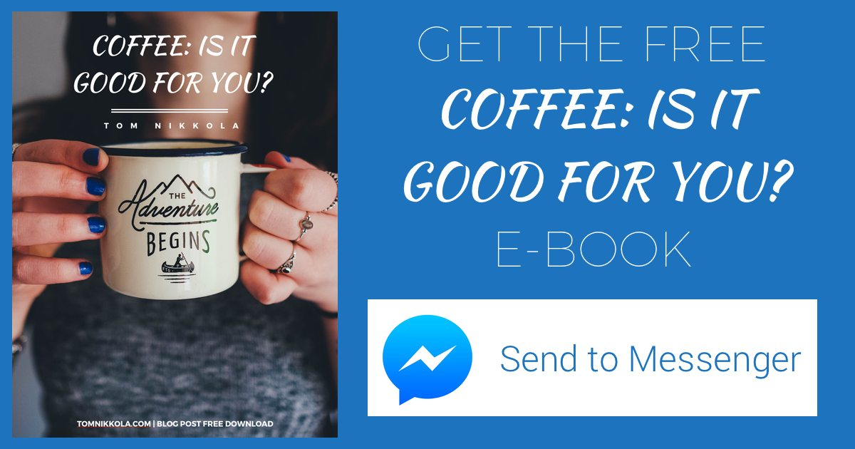 Coffee Is it Good For You Messenger CTA