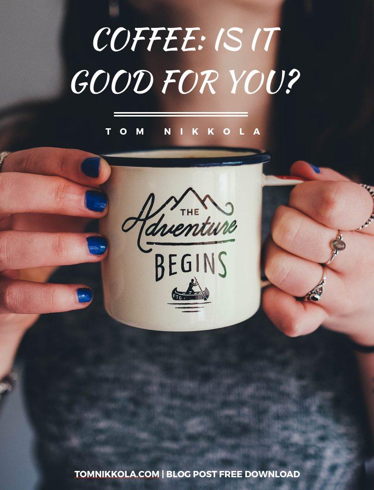 Coffee - Ist it Good For You E-Book | Tom Nikkola