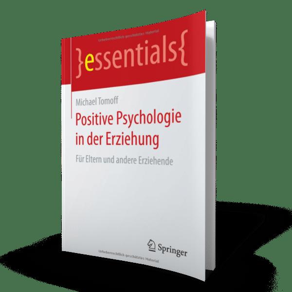 Positive Psychologie in der Erziehung - Michael Tomoff