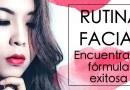 Rutina facial. Una metodología personalizada te ahorra problemas