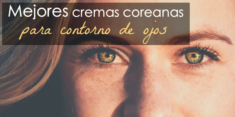 cremas coreanas para contorno de ojos