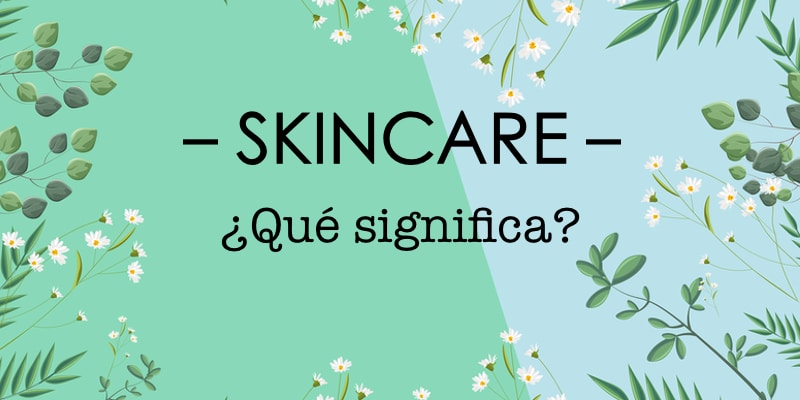 ¿qué es el skincare?