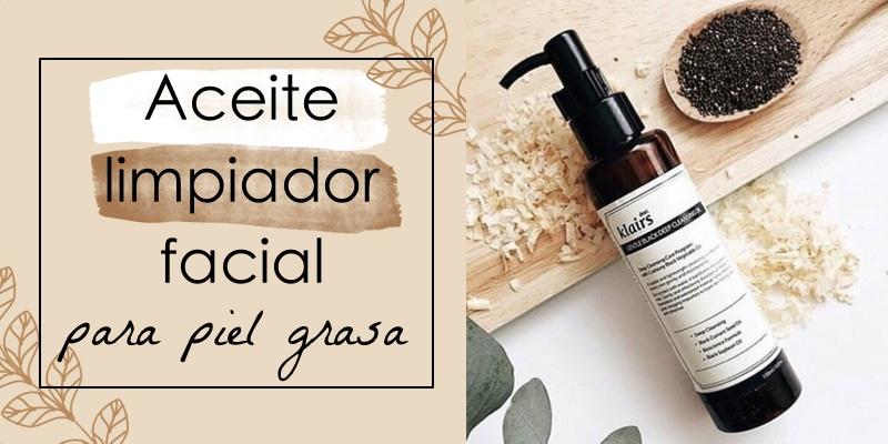 aceite limpiador facial para piel grasa
