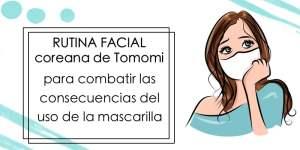 combatir las consecuencias del uso de la mascarilla