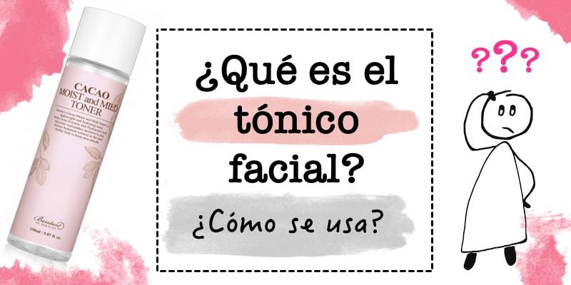 Qué es el tónico facial
