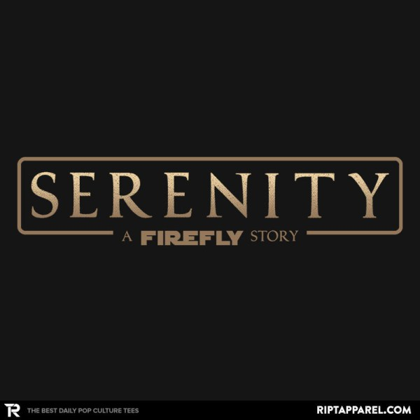 Serenity - A Firefly Story T-Shirt I Still Miss This Show!