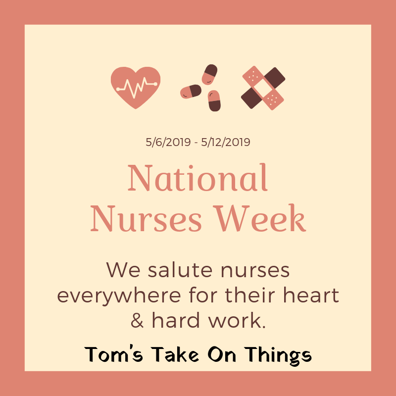 Happy Nurses Week 2019 ~ Thank you for all you do