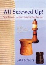 All Screwed Up! by John Berkeley