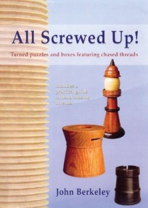 All Screwed Up! by John Berkeley