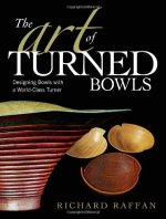The Art of Turned Bowls by Richard Raffan