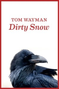 TomWayman_Poems_DirtySnow_120.333