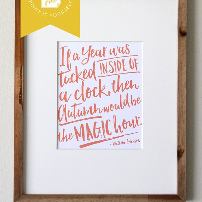 Fall Quote FREE Printable - Autumn would be the Magic Hour