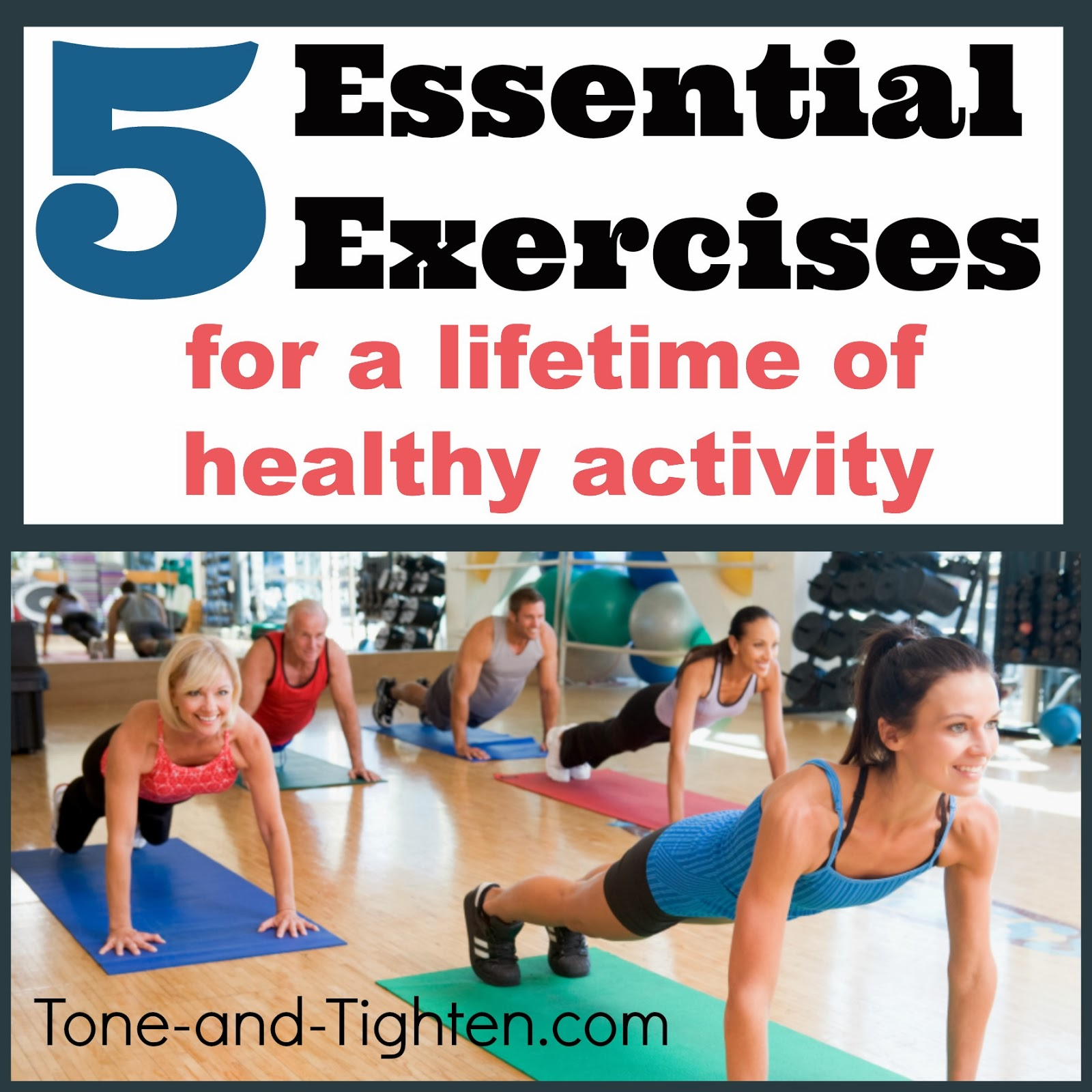 5 Essential Exercises For A Lifetime Of Healthy Activity