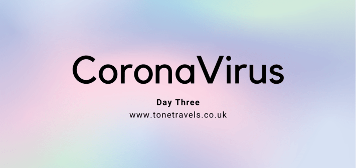 CoronaVirus Day Three