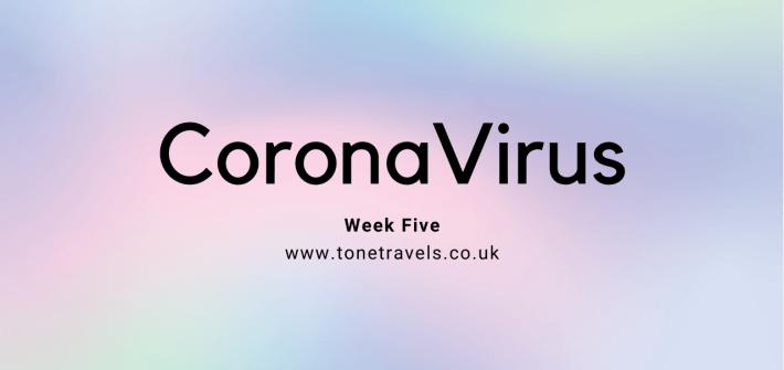 Coronavirus week five