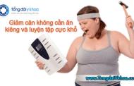 Các cách giảm cân không cần ăn kiêng cực khổ hay luyện tập nặng nề