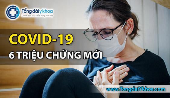 6 new symptoms of Covid 19 6 trieu chung moi cua covid 19