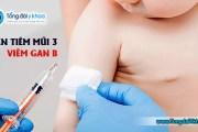 Quên tiêm mũi 3 viêm gan B cho bé liệu có phải tiêm lại từ đầu không?