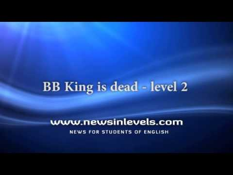 B.B. King is Dead | level 2