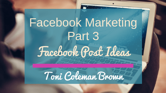 Facebok Marketing Pt 3 – Facebook Post Ideas Episdoe 6