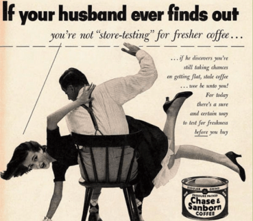 'If your Husband ever finds out', Chase & Sanborn Coffee, 1950s