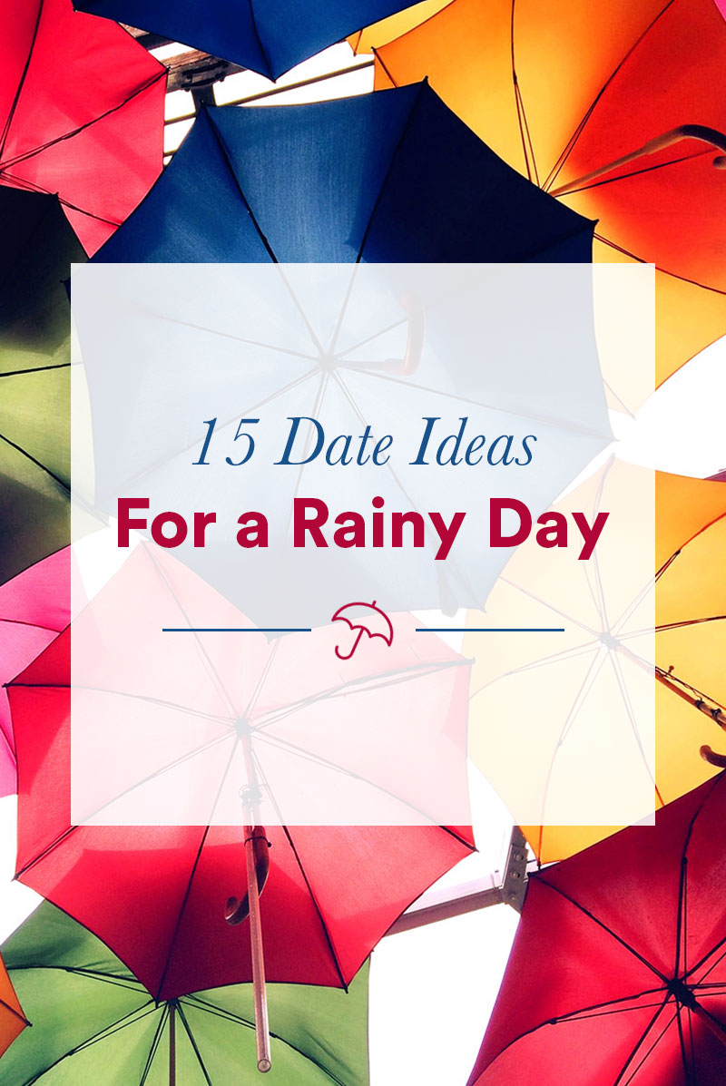Date night ideas for a rainy day