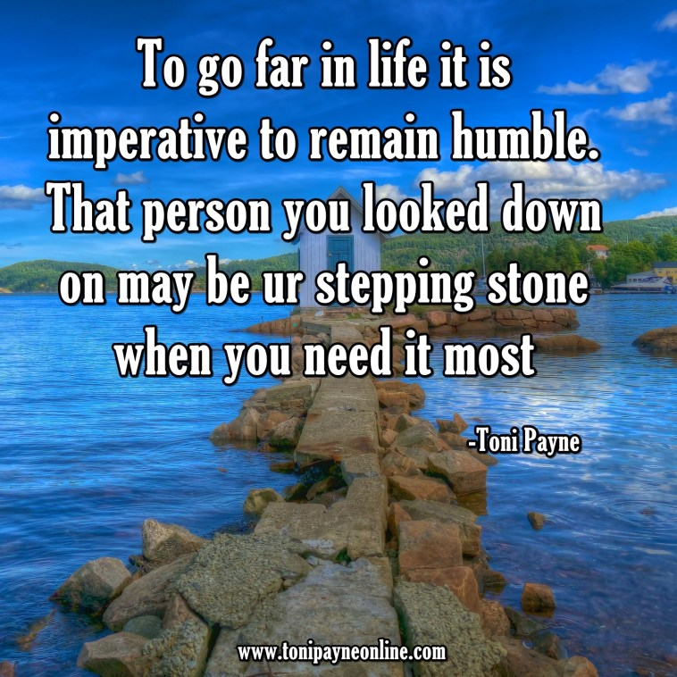 Quote about Humility - To go far in life