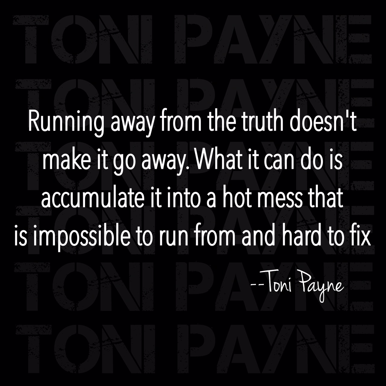 Quote about life - Running away from the truth doesnt ...
