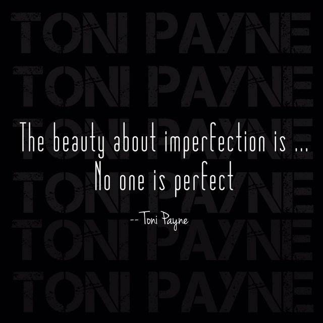 the beauty about perfection quote