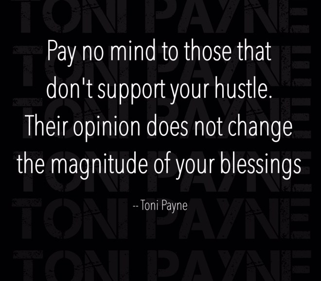 Quote about haters and success – Pay no mind to those that dont support….