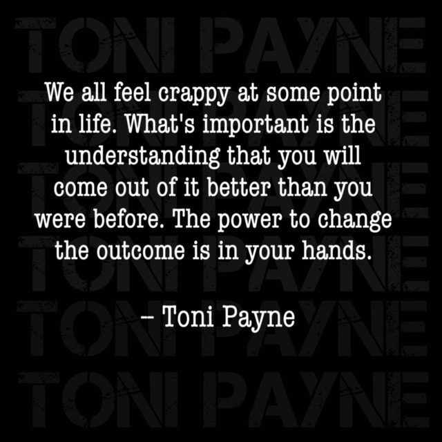 Toni Payne Quote about feeling better about life