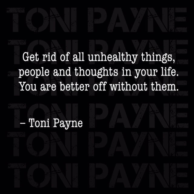 Toni Payne Quote about getting rid of unhealthy things