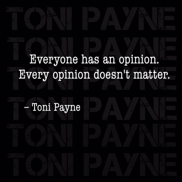 Toni Payne Quote about peoples opinions