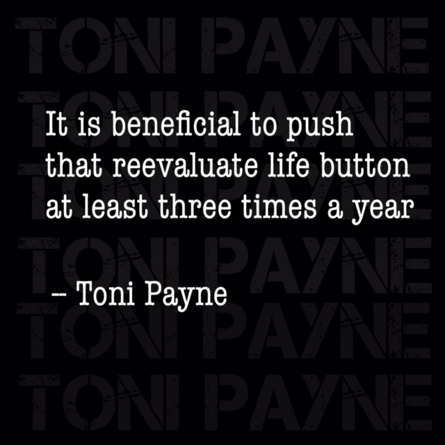 Quotes About Your Life Inspiration Quote About Reevaluating Your Life  Toni Payne  Official Website