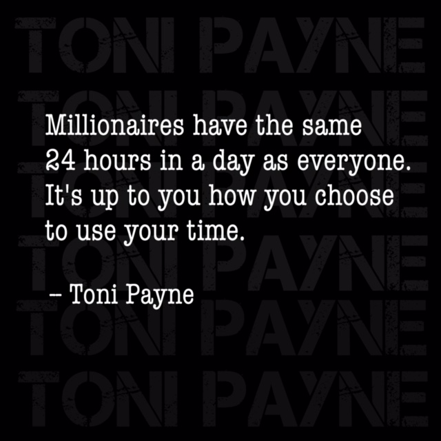 Toni Payne Quote about using your time wisely for success