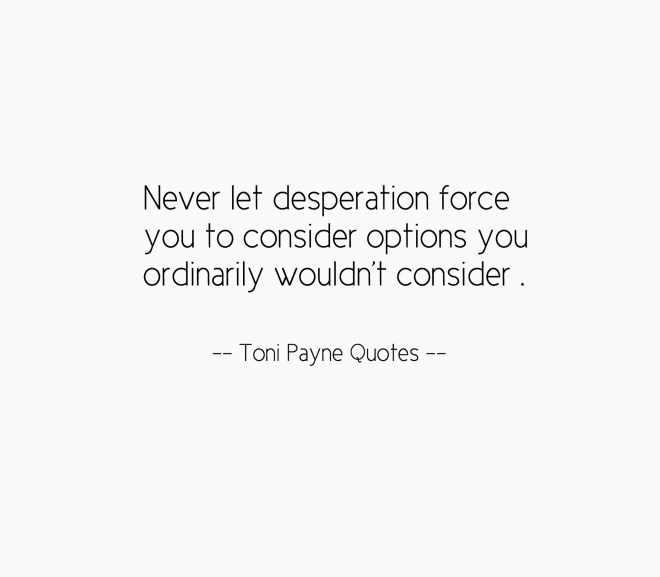 Quote about Desperation and Bad Choices