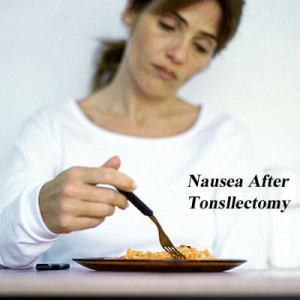 After Tonsillectomy- Nausea