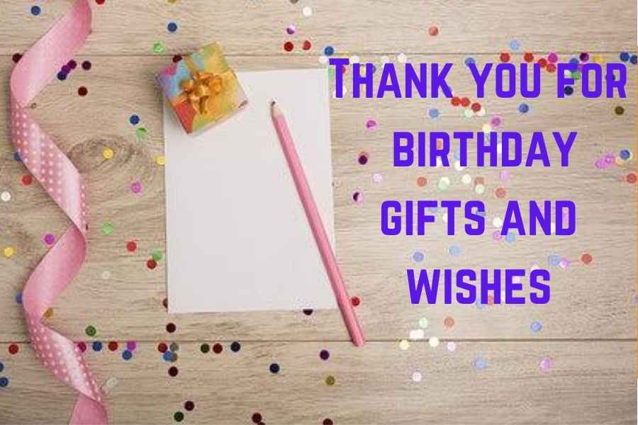 27 Thank You For Birthday Gifts And Wishes Examples Tons Of Thanks