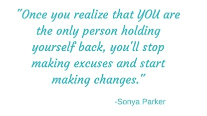 once-you-realize-that-you-are-the-only-person-holding-yourself-back-youll-stop-making-excuses-and-start-making-changes